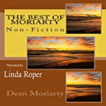 The Best of Moriarty: Non-Fiction   Dean Moriarty