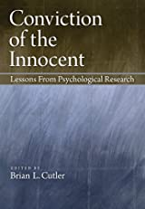 Conviction of the Innocent: Lessons From Psychology Research