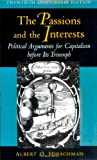Passions and Interests: Political Party Concepts of American Democracy (140081037X) by Hirschman, Albert O.