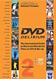 Nathaniel Thompson (ed) DVD Delirium Volume 2 Redux: The International Guide to Weird and Wonderful Films on DVD & Blu-ray