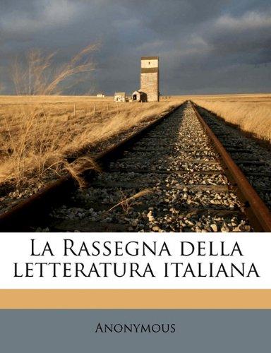 La Rassegna della letteratura italian, Volume 22
