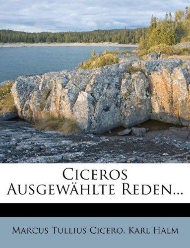 Ciceros Ausgewählte Reden...