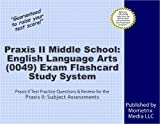 Praxis II Middle School: English Language Arts (0049) Exam Flashcard Study System: Praxis II Test Practice Questions & Review for the Praxis II: Subject Assessments