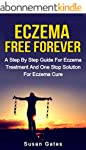 Eczema Free Forever: A Step By Step G...