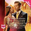 The Wealthy Frenchman's Proposition (       UNABRIDGED) by Katherine Garbera Narrated by Minette Honeywell