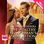 The Wealthy Frenchman's Proposition | Katherine Garbera