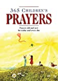365 Children's Prayers: Prayers Old and New for Today and Every Day (0745914543) by Anonymous