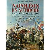 Napoléon en Autriche. La Campagne de 1809. Les opérations du 24 avril au 12 juillet. La marche sur Vienne. Essling...