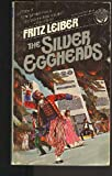 The Silver Eggheads (0345279662) by Leiber, Fritz