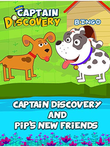 Captain Discovery and Pip's New Friends