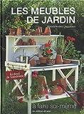 MEUBLES DE JARDIN À FAIRE SOI-MÊME (LES)