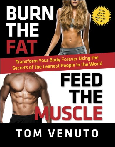 Burn the Fat, Feed the Muscle: Transform Your Body Forever Using the Secrets of the Leanest People in the World (Fitness Model compare prices)