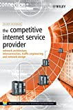 img - for The Competitive Internet Service Provider: Network Architecture, Interconnection, Traffic Engineering and Network Design book / textbook / text book