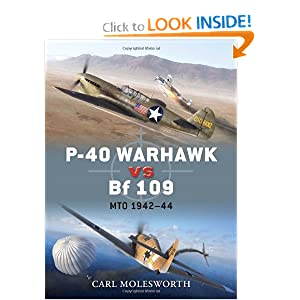 P-40 Warhawk vs Bf 109: MTO 1942-44 (Duel) Carl Molesworth, Jim Laurier and Gareth Hector