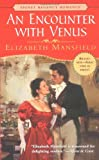 AN Encounter With Venus (Signet Regency Romance) (0451209974) by Mansfield, Elizabeth