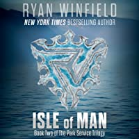 Isle of Man: Book Two of The Park Service Trilogy (       UNABRIDGED) by Ryan Winfield Narrated by Michael Braun
