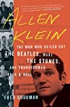 Allen Klein: The Man Who Bailed Out t...