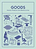 img - for Goods: Interior Products from Sketch to Use by Sarah de Boer-Schultz (2013-09-12) book / textbook / text book