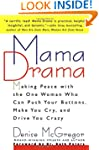 Mama Drama: Making Peace with the One...