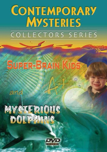 Contemporary Mysteries: Super-Brain Kids and Mysterious Dolphins