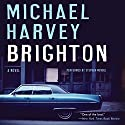 Brighton: A Novel Audiobook by Michael Harvey Narrated by Stephen Mendel