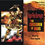 The Chessmen of Mars: Mars Series #5 (       UNABRIDGED) by Edgar Rice Burroughs Narrated by Gene Engene