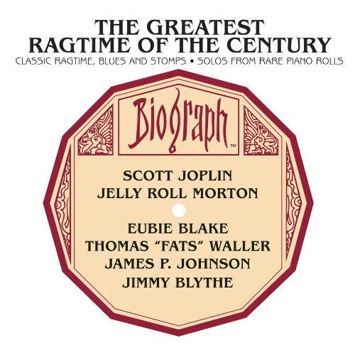 Greatest Ragtime of the Century by Greatest Ragtime of the Century