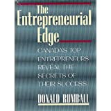 The Entrepreneurial Edge: Canada's Top Entrepreneurs Reveal The Secrets Of Their Successby Donald Rumball