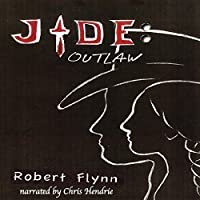 Jade: Outlaw, Book 1 (       UNABRIDGED) by Robert Flynn Narrated by Chris Hendrie