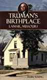 img - for Truman's Birthplace: Lamar, Missouri book / textbook / text book