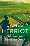 All Creatures Great and Small: The classic memoirs of a Yorkshire country vet (James Herriot 1)