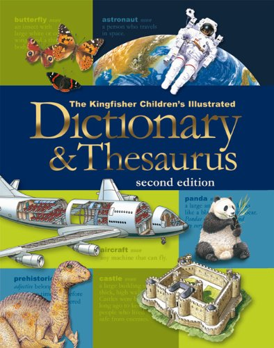 The Kingfisher Children's Illustrated Dictionary and Thesaurus, 2nd edition