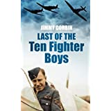 Last of the Ten Fighter Boys (Battle of Britain 70 Years on)by Jimmy Corbin