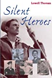 Silent Heroes (Artifacts) (0870137247) by Thomas, Lowell