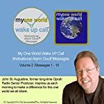 My One World Wake UP Call (TM) Morning Motivating Messages - Volume 2 | John St. Augustine
