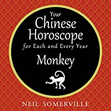 Your Chinese Horoscope for Each and Every Year - Monkey Audiobook by Neil Somerville Narrated by Helen Keeley