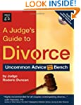 Judge's Guide to Divorce,  A: Uncommo...