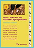 How I defeated the Restless-Legs-Syndrome - Book healing report