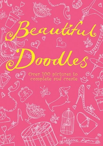 Beautiful Doodles: Over 100 Pictures to Complete and Create
