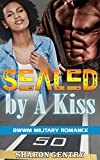 img - for BWWM Romance: Sealed by A Kiss (Military Secret Baby United Sates Taboo Bad Boy Nerd MFM Romance) (Urban Marine Navy Seal Bad Boy Alpha Male Mafia New Adult Short Stories) book / textbook / text book