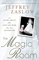 The Magic Room: A Story About the Love We Wish for Our Daughters (Thorndike Press Large Print Nonfiction Series)