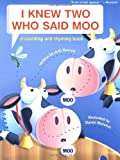 I Knew Two Who Said Moo: A Counting and Rhyming Book (068985935X) by Barrett, Judi