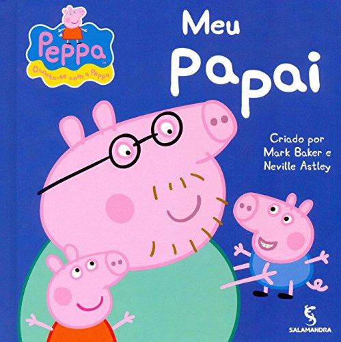 Peppa Pig: Meu Papai (Em Portugues do Brasil) by Mark Baker/Neville