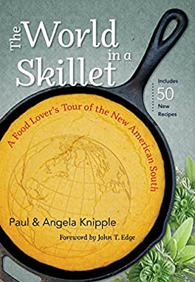 The World in a Skillet: A Food Lover's Tour of the New American South