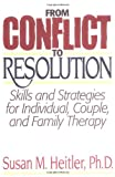 img - for From Conflict to Resolution:Skills and Strategies for Individuals, Couples, and Family Therapy book / textbook / text book