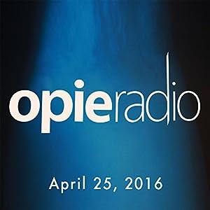 Opie and Jimmy, Brad Williams, Jimmy Carr, Jesse Joyce, Kurt Metzger, Martha Kelly, April 25, 2016 Radio/TV Program