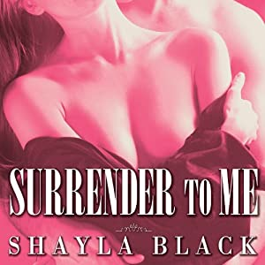Surrender to Me: Wicked Lovers, Book 4 | [Shayla Black]