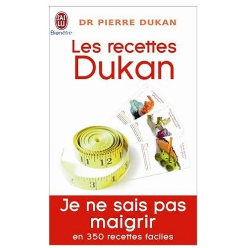 (Je ne sais pas maigrir) Les recettes du Dr Dukan