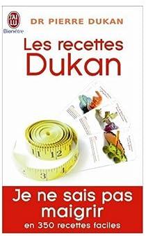 Les recettes Dukan : Mon régime en 350 recettes par Dukan