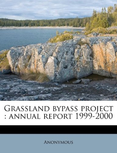 Grassland bypass project: annual report 1999-2000
